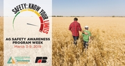 'Safety: Know Your Limits' is Theme of Agricultural Safety Awareness Program Week, March 3-9